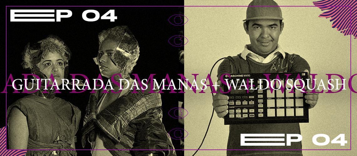 Guitarrada das Manas + Waldo Squash
